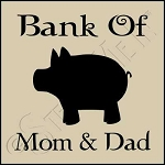 1031 * Bank Of Mom & Dad 7.25x7.25