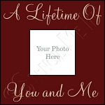 847 * A Lifetime Of You And Me Frame Stencil