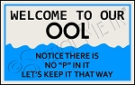4491 * Welcome To Our Ool Stencil 11.25x18