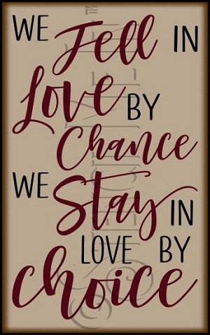 4256 * We Stay In Love By Choice Stencil 11.25x18