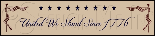 224 * United We Stand Since 1776 Stencil 5.5x24