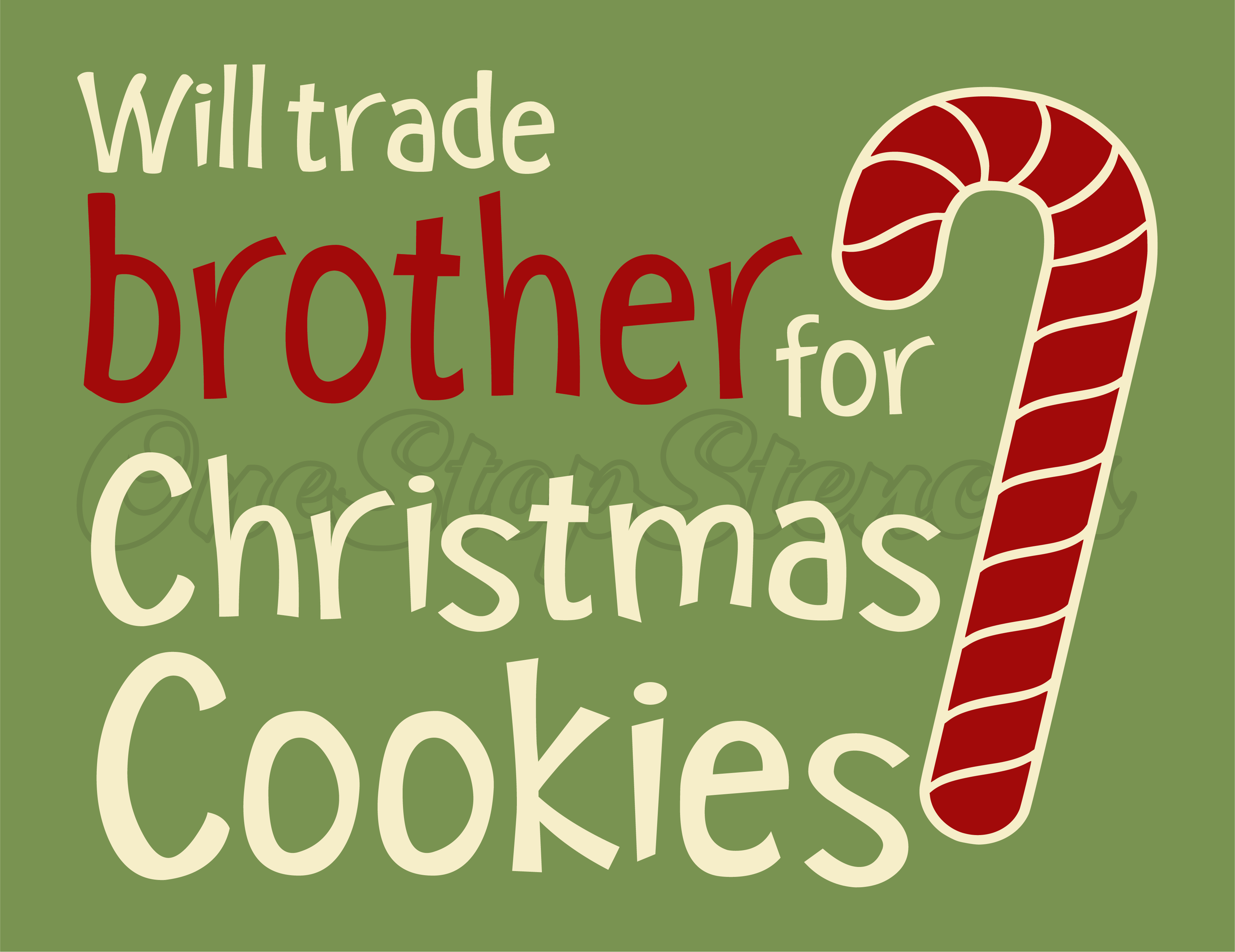 4521 * Will Trade Brother for Christmas Cookies Stencil 9.25x12