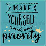 4505 * Make Yourself a Priority 11.25x11.25