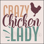 4513 * Crazy Chicken Lady Stencil 11.25x11.25